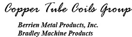 copper tube coils group berrien metal products,inc bradley machine products   ©coppertubecoils.com